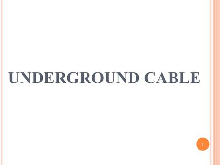 UNDERGROUND CABLE 1. CONTENTS - 2 Introduction Construction of cable Advantage and disadvantage of cable Laying of cable Direct laying method of cable.