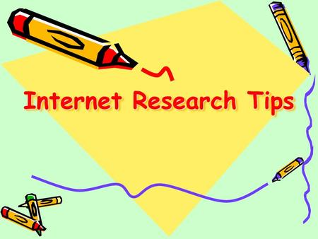 Special Tips for Internet Research Steps