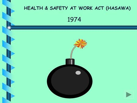 HEALTH & SAFETY AT WORK ACT (HASAWA)