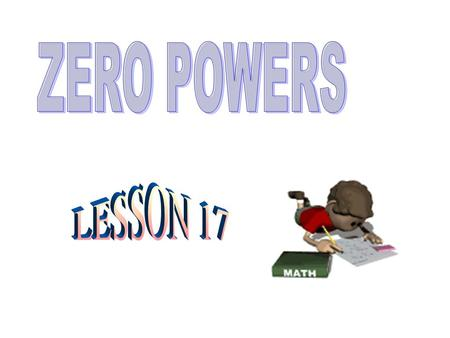 ZERO POWERS LESSON 17.