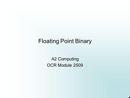 Floating Point Binary A2 Computing OCR Module 2509.
