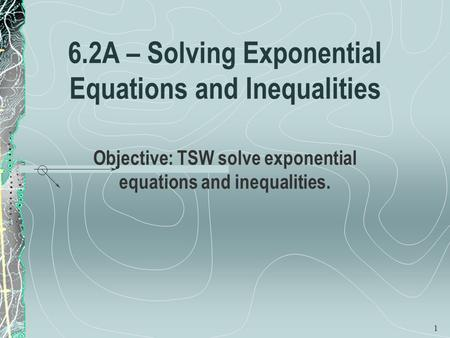 6.2A – Solving Exponential Equations and Inequalities