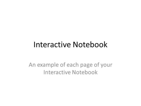 Interactive Notebook An example of each page of your Interactive Notebook.