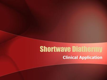 Shortwave Diathermy Clinical Application. Treatment Dosages Pulse DoseSensationWidthRate (pps) NTNo warmth65 µsec100 – 200 1Mild warmth100 µsec800 2Moderate.