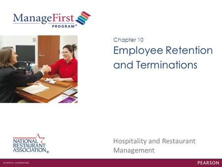 Hospitality and Restaurant Management Employee Retention and Terminations Chapter 10.