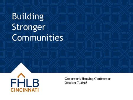 Building Stronger Communities 1 Governor's Housing Conference October 7, 2015.