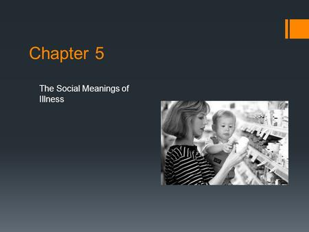 Chapter 5 The Social Meanings of Illness.