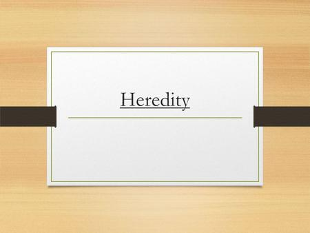 Heredity. In the past, traits were thought to be carried by the blood. We now know what genes are responsible for certain traits and that the genes are.