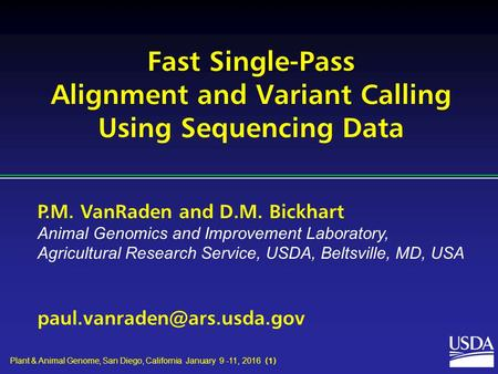 P.M. VanRaden and D.M. Bickhart Animal Genomics and Improvement Laboratory, Agricultural Research Service, USDA, Beltsville, MD, USA