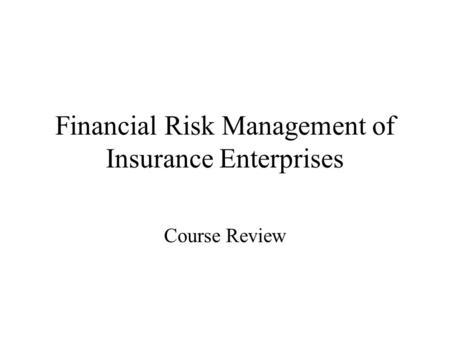 Financial Risk Management of Insurance Enterprises Course Review.