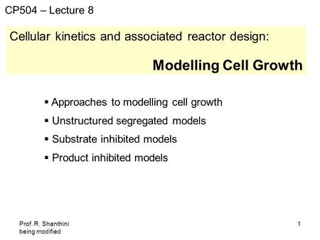 Modelling Cell Growth Cellular kinetics and associated reactor design: