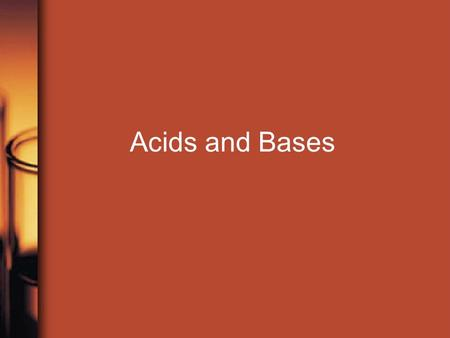 Acids and Bases. Three Definitions Arrhenius  acid – produces H + in soln  base – produces OH - in soln Bronsted-Lowry  acid – H + donor  base – H.