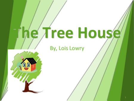 1 The Tree House By, Lois Lowry. 2 Vocabulary Words magnificent peered marvelous height beautiful.