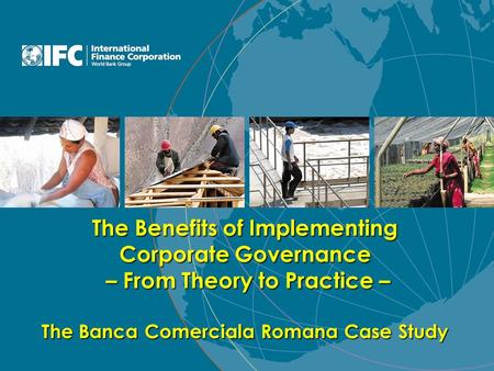 The Benefits of Implementing Corporate Governance – From Theory to Practice – The Banca Comerciala Romana Case Study.