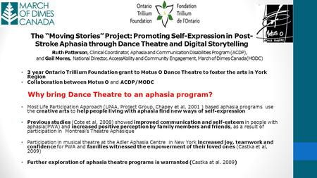 "The ""Moving Stories"" Project: Promoting Self-Expression in Post- Stroke Aphasia through Dance Theatre and Digital Storytelling Ruth Patterson, Clinical."