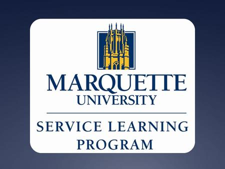 Service Learning Mission: Following in the Jesuit tradition of faithful service, the Service Learning Program facilitates student academic learning through.
