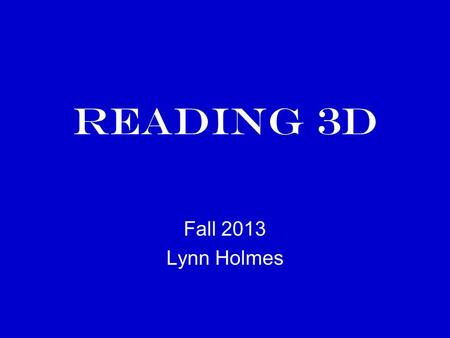 Reading 3D Fall 2013 Lynn Holmes. Speedboat vs. Oil Tanker You do an intervention with a second grader, you're changing direction on a speedboat,