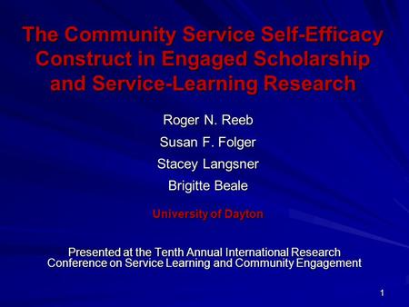 1 The Community Service Self-Efficacy Construct in Engaged Scholarship and Service-<strong>Learning</strong> Research Presented at the Tenth Annual International Research.