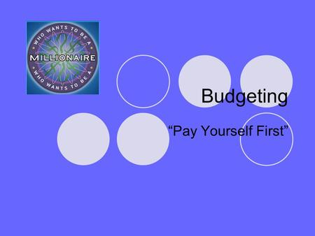 "Budgeting ""Pay Yourself First"". Personal Budget Working Tool Take Control Directs flow of cash received towards financial goals Must be Flexible! Takes."