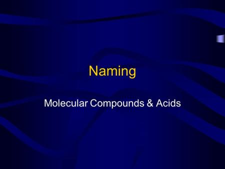 Molecular Compounds & Acids