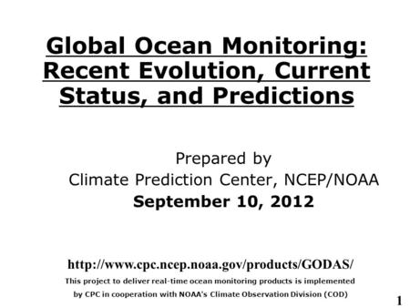 1 Global Ocean Monitoring: Recent Evolution, Current Status, and Predictions Prepared by Climate Prediction Center, NCEP/NOAA September 10, 2012