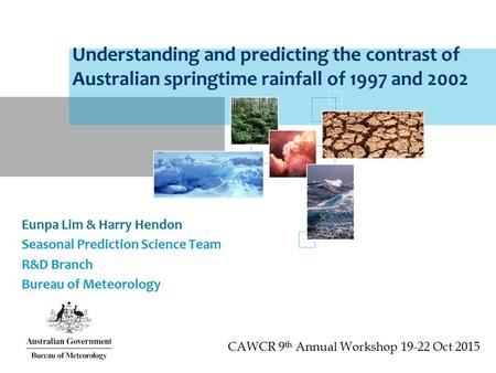 The Centre for Australian Weather and Climate Research A partnership between CSIRO and the Bureau of Meteorology Understanding and predicting the contrast.