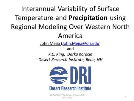 John Mejia and K.C. King, Darko Koracin Desert Research Institute, Reno, NV 4th NARCCAP Workshop, Boulder, CO, April,