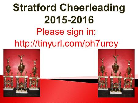 Please sign in:  Coach Erin Luedemann ◦ 7th and 8 th grade Resource Consultant for 11 years ◦ Cheerleader at Benedictine University.