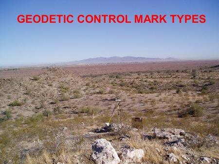 GEODETIC CONTROL MARK TYPES. Call Before You Dig Avoid Careless Damage and Accidents Digging can be dangerous and costly without knowing where underground.