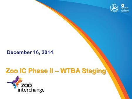 Zoo IC Phase II – WTBA Staging December 16, 2014.