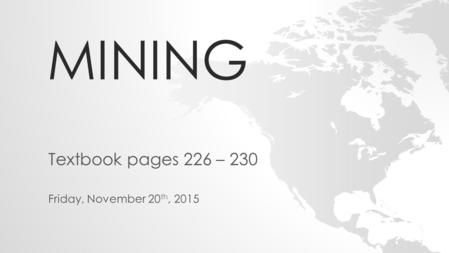 Textbook pages 226 – 230 Friday, November 20th, 2015
