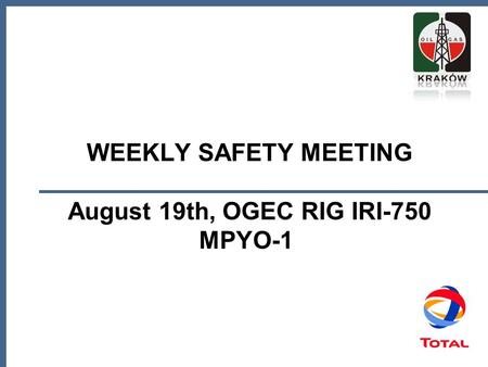 WEEKLY SAFETY MEETING August 19th, OGEC RIG IRI-750 MPYO-1