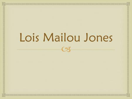  Lois Mailou Jones. Loïs Mailou Jones (1905-1998) was an African-American artist. She produced a diverse body of artwork over her 70-year career. Worked.