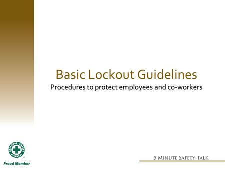 Procedures to protect employees and co-workers Basic Lockout Guidelines Procedures to protect employees and co-workers.