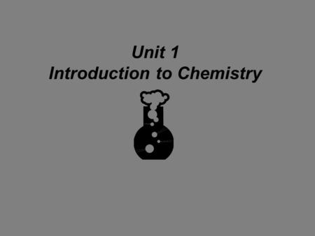 Unit 1 Introduction to Chemistry Safety Basic Safety Rules Use common sense. No horseplay. No unauthorized experiments. Handle chemicals/glassware with.