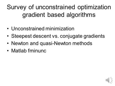 Survey of unconstrained optimization gradient based algorithms