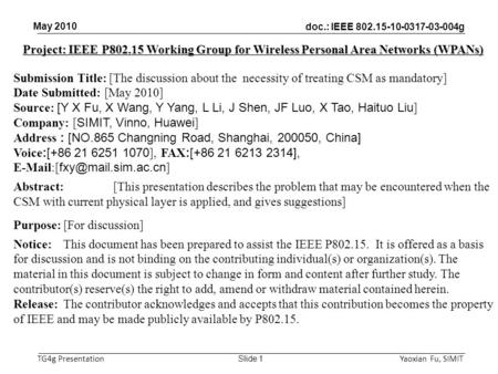 Doc.: IEEE 802.15-10-0317-03-004g TG4g Presentation May 2010 Yaoxian Fu, SIMIT Slide 1 Project: IEEE P802.15 Working Group for Wireless Personal Area Networks.