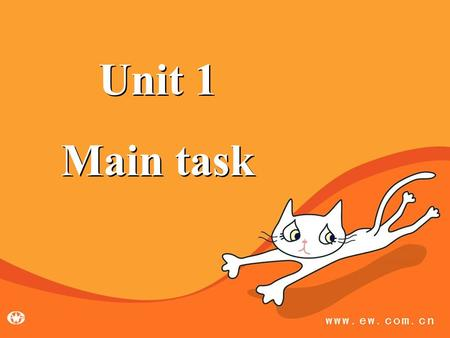 Unit 1 Main task Unit 1 Main task. Betty Max May.