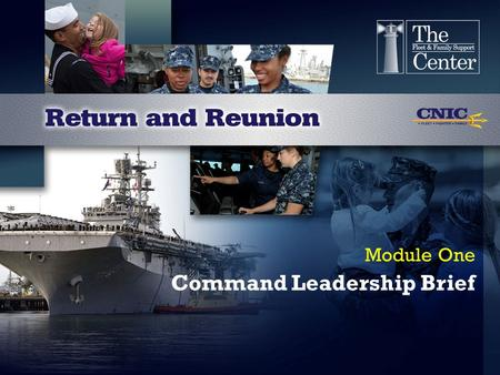 Command Leadership Brief Module One. Command Goals and Expectations Homecoming Goals Anticipated Challenges Shipboard Strengths.