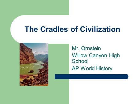 The Cradles of Civilization