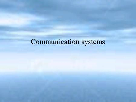 Communication systems. Organizational Communication The most important component of leadership/management process in any organization is communication.