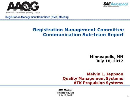 Company Confidential Registration Management Committee (RMC) Meeting 11 Registration Management Committee Communication Sub-team Report Minneapolis, MN.