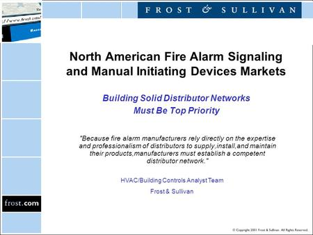 North American Fire Alarm Signaling and Manual Initiating Devices Markets Building Solid Distributor Networks Must Be Top Priority Because fire alarm.