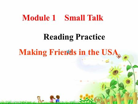 Reading Practice Making Friends in the USA Module 1 Small Talk.