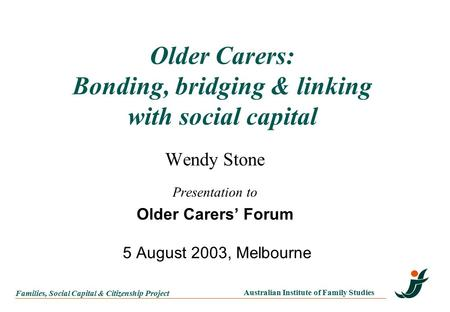 Older Carers: Bonding, bridging & linking with social capital