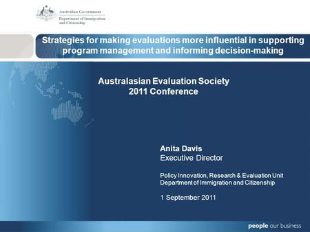 Strategies for making evaluations more influential in supporting program management and informing decision-making Australasian Evaluation Society 2011.