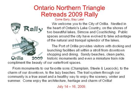 Ontario Northern Triangle Retreads 2009 Rally Come Early, Stay Late!