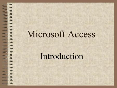Microsoft Access Introduction. What is a database? A DATABASE is a collection of related data.