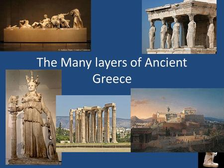 The Many layers of Ancient Greece