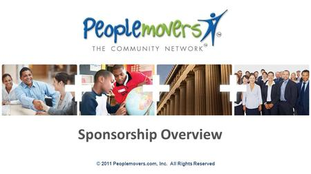 © 2011 Peoplemovers.com, Inc. All Rights Reserved Sponsorship Overview.